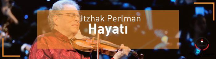 Itzhak Perlman hayatı